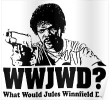 WWJWD What Would Jules Do Poster