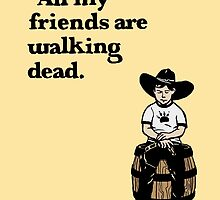 All My Friends Are Walking Dead by zerobriant