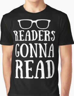 Readers Gonna Read Funny For Book Lovers Gift Graphic T-Shirt