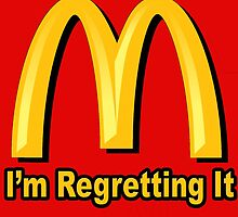 I'm Regretting It (McDonalds Parody) by Mrmasterinferno