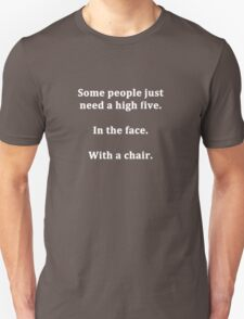 Some People Just Need a High Five Unisex T-Shirt