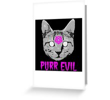Purr Evil Greeting Card