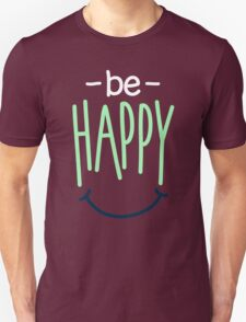 Be Happy And Smile Because You're Awesome - Cute Inspirational Graphic T shirt Unisex T-Shirt