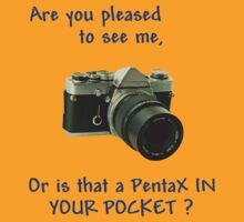 Are you pleased to see me. Pentax. by Country  Pursuits