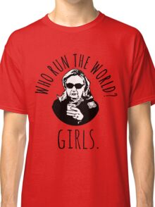 Hillary Clinton Who Run The World Classic T-Shirt