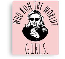Hillary Clinton Who Run The World Canvas Print