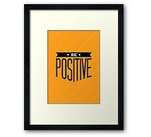 Be Positive - Success Graphic Typography Men Women Unisex T shirt Framed Print