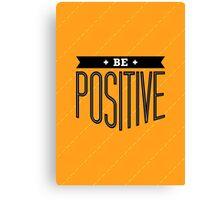 Be Positive - Success Graphic Typography Men Women Unisex T shirt Canvas Print