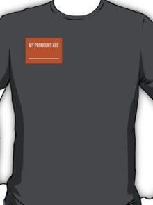 My Pronouns Are [orange] T-Shirt