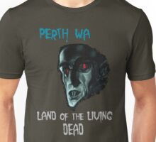 Perth WA - Land of the Living Dead Unisex T-Shirt