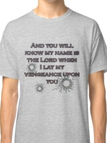...AND YOU WIL KNOW Classic T-Shirt