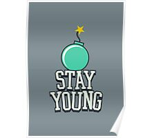 Stay Young - Cute Birthday Gift for Men and Women Poster