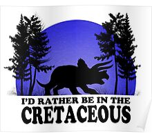 I'd Rather be in the Cretaceous Poster