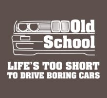 E30 Life's too short to drive boring cars - White T-Shirt