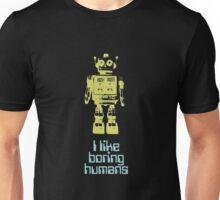 I like boring humans  Unisex T-Shirt