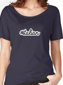 #italian | hashtag Women's Relaxed Fit T-Shirt