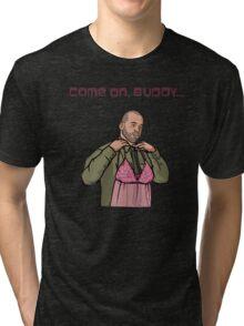 Come on, buddy Tri-blend T-Shirt