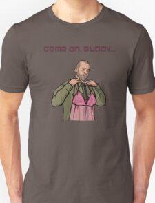 Come on, buddy T-Shirt