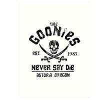 The Goonies - Naver Say Die - Black on White Art Print