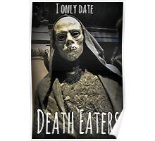 I ONLY DATE DEATH EATERS Poster