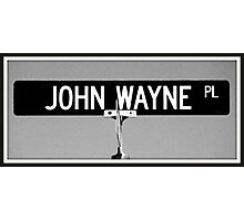 John Wayne Place Photographic Print