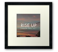 Rise UP & Touch The Sky Framed Print