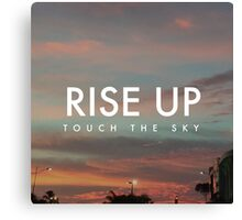 Rise UP & Touch The Sky Canvas Print