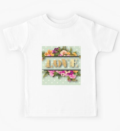 LOVE.gold,typography,cool text,floral,flowers,shabby chic,country chic,beautiful,elegant,chic,vintage Kids Tee