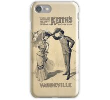 Performing Arts Posters Where are you going my pretty maid Im going to Keiths Vaudeville Sir she said 2874 iPhone Case/Skin