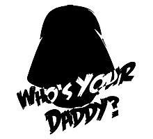 Who's Your Daddy? Darth Vader ;-) Photographic Print