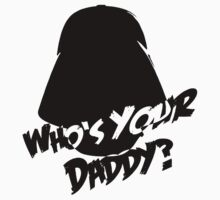 Who's Your Daddy? Darth Vader ;-) One Piece - Long Sleeve