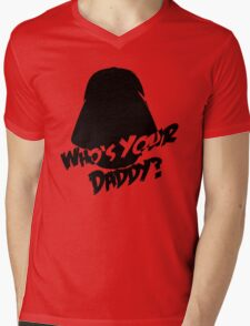 Who's Your Daddy? Darth Vader ;-) Mens V-Neck T-Shirt