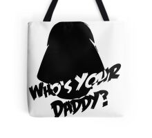 Who's Your Daddy? Darth Vader ;-) Tote Bag