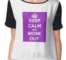 Keep calm and workout Chiffon Top