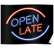 Open Late Neon Sign Poster