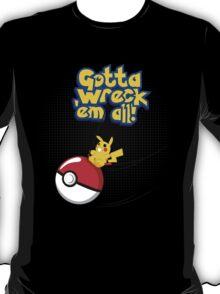 Gotta Wreck'em All T-Shirt