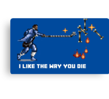 I Like The Way You Die Canvas Print