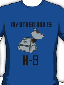 My Other Dog is K-9 T-Shirt