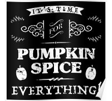 Pumpkin Spice Everything Poster