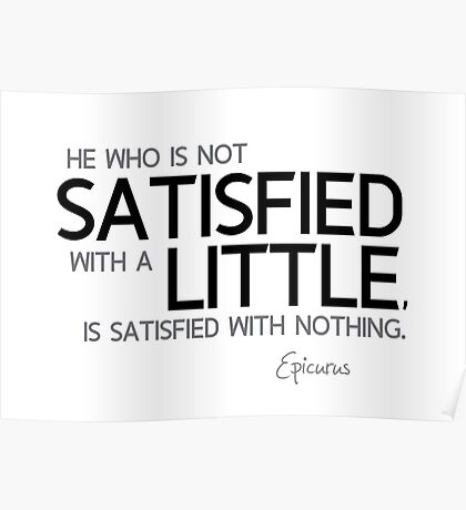 satisfied with a little - epicurus Poster