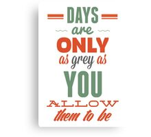 Days are!Vintage Typography Inspirational Design Canvas Print