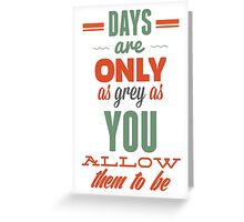 Days are!Vintage Typography Inspirational Design Greeting Card