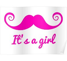 it's a girl text with pink mustache for baby shower Poster