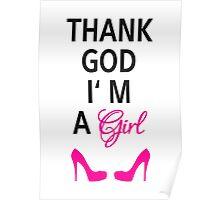 Thank God I am a girl Poster
