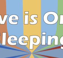Love is Only Sleeping Sticker