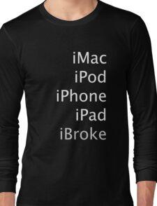 iBroke Long Sleeve T-Shirt