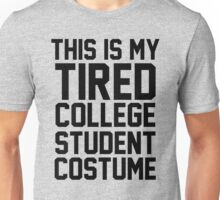 This Is My Tired College Student Costume Unisex T-Shirt