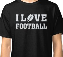 I Love Football - Sports Athlete Player T Shirt Classic T-Shirt