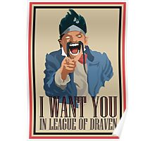Draven want you Poster