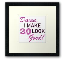 30th Birthday Humor Framed Print